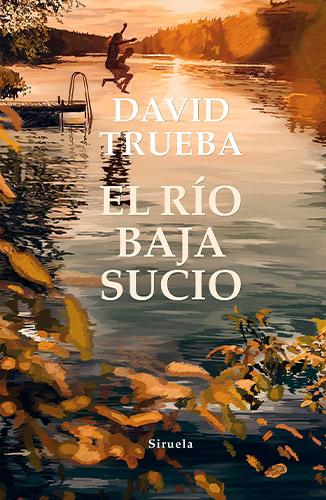 El rio baja sucio, David Trueba